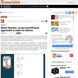 Silent Teacher, un jeu intuitif pour apprendre à coder en silence
