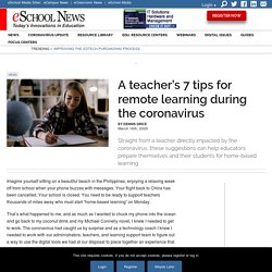 A teacher's 7 tips for remote learning during the coronavirus