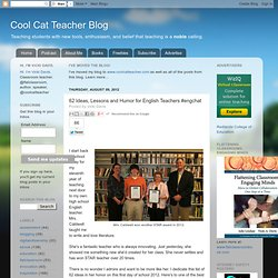 Cool Cat Teacher Blog: 62 Ideas, Lessons and Humor for English Teachers #engchat