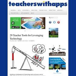 29 Teacher Tools for Leveraging Technology