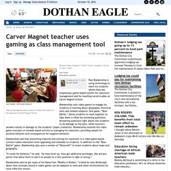 Carver Magnet teacher uses gaming as class management tool - Dothan Eagle: Education