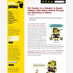 My Teacher Is a Monster: A Sweet Modern Fable About Seeing Through the Othern...