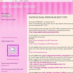 our teacher corner: PAGINAS PARA PREPARAR KET Y PET