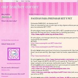our teacher corner: PAGINAS PARA PREPARAR KET Y PET