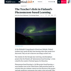 The Teacher's Role in Finland's Phenomenon-based Learning