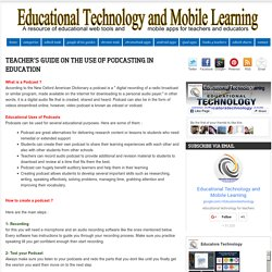 Educational Technology and Mobile Learning: Teacher's Guide on The Use of Podcasting in Education