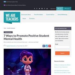 Teacher Tips for Promoting Positive Student Mental Health