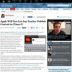 Apple Will Now Let Any Teacher Publish Content to iTunes U - Liz Gannes - Mobile