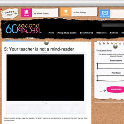 5: Your teacher is not a mind-reader