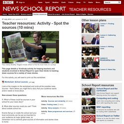 School Report - Teacher resources: Activity - Spot the sources (10 mins)