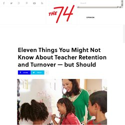 Eleven Things You Might Not Know About Teacher Retention and Turnover — but Should