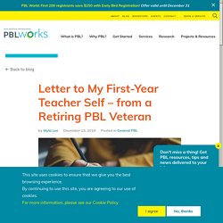 Letter to My First-Year Teacher Self –from a Retiring PBL Veteran