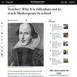 Teacher: Why it is ridiculous not to teach Shakespeare in school - The Washington Post