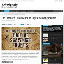 The Teacher's Quick Guide To Digital Scavenger Hunts