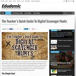 The Teacher's Quick Guide To Digital Scavenger Hunts