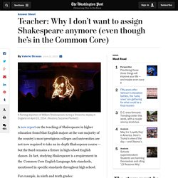 Teacher: Why I don't want to assign Shakespeare anymore (even though he's in the Common Core) - The Washington Post