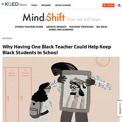 Why Having One Black Teacher Could Help Keep Black Students In School