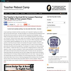 The Teacher's Survival Kit for Lesson Planning! Tips & 1000s of Free Lesson Plans : Teacher Reboot Camp
