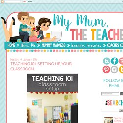 Teaching 101: Setting up your classroom.