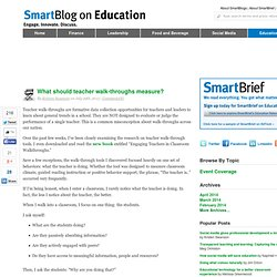What should teacher walk-throughs measure? SmartBlogs