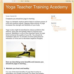 Yoga Teacher Training Acedemy: 5 reasons you should do yoga in morning