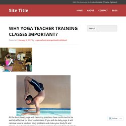 Why Yoga Teacher Training Classes Important?