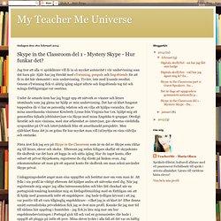 Skype in the Classroom del 1 - Mystery Skype - Hur funkar det?