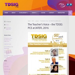 The Teacher's Voice – the TDSIG PCE at IATEFL 2016