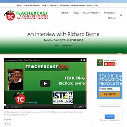 Video: Watch Richard Byrne (@RMByrne) on @TeacherCast LIVE from #ISTE2014 - TeacherCast.net: Educational Blogs, Podcasts, App Reviews and more
