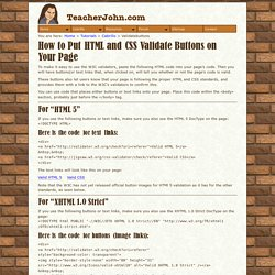 TeacherJohn: Tutorials: How to Put HTML and CSS Validate Buttons on Your Page