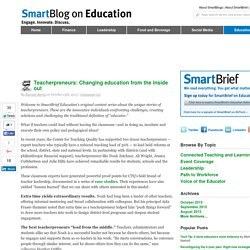Teacherpreneurs: Changing education from the inside out SmartBlogs