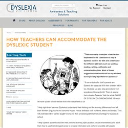HOW TEACHERS CAN ACCOMMODATE THE DYSLEXIC STUDENT