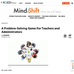 A Problem-Solving Game For Teachers and Administrators