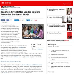 Teachers Give Better Grades to More Attractive Students: Study