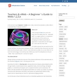 Teachers & xWeb – A Beginner´s Guide to Webs 1,2,3,x