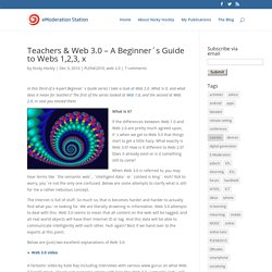 Teachers & Web 3.0 – A Beginner´s Guide to Webs 1,2,3, x