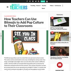 How Teachers Can Use Bitmojis to Add Pop Culture to Their Classrooms