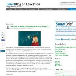 Teachers as leaders: Building capacity to serve ELs SmartBlogs