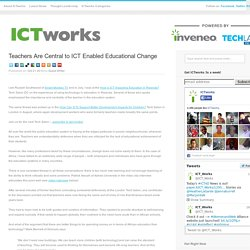 Teachers Are Central to ICT Enabled Educational Change