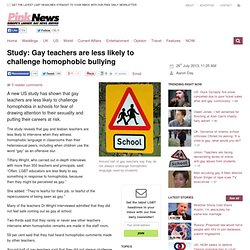Study: Gay teachers are less likely to challenge homophobic bullying