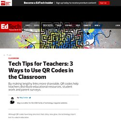 Tech Tips for Teachers: 3 Ways to Use QR Codes in the Classroom