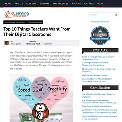 Top 10 Things Teachers Want From Their Digital Classrooms