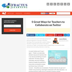 5 Great Ways for Teachers to Collaborate on Twitter