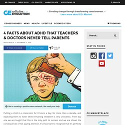 4 Facts About ADHD That Teachers & Doctors Never Tell Parents