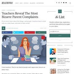 Teachers Reveal The Most Bizarre Parent Complaints – HealthyWay
