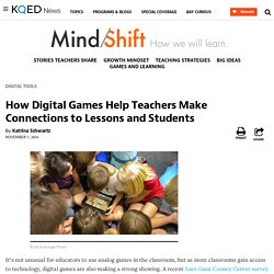 How Digital Games Help Teachers Make Connections to Lessons and Students