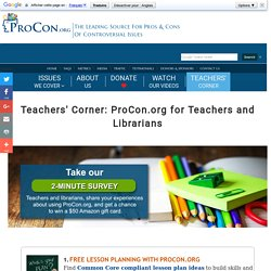 Teachers' Corner: ProCon.org for Teachers and Librarians