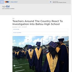 Teachers Around The Country React To Investigation Into Ballou High School : NPR Ed
