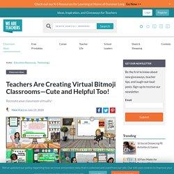 Teachers are Creating A Virtual Bitmoji Classroom—Cute and Helpful too!