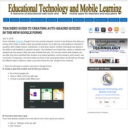 Educational Technology and Mobile Learning: Teachers Guide to Creating Auto-graded Quizzes in The New Google Forms